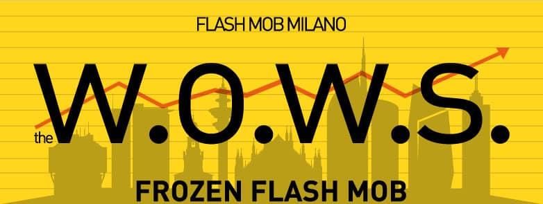 The W.O.W.S. Frozen Flashmob: Mercoledì 16 luglio, alle ore 18.00, tutti in Piazza Cordusio