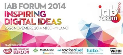 """IAB Forum 2014 """"Inspiring Digital Ideas"""" il 25 e 26 novembre 2014 al MiCo di Milano"""