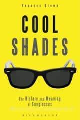 Cool Shades, il libro che racconta in modo originale la storia degli occhiali da sole