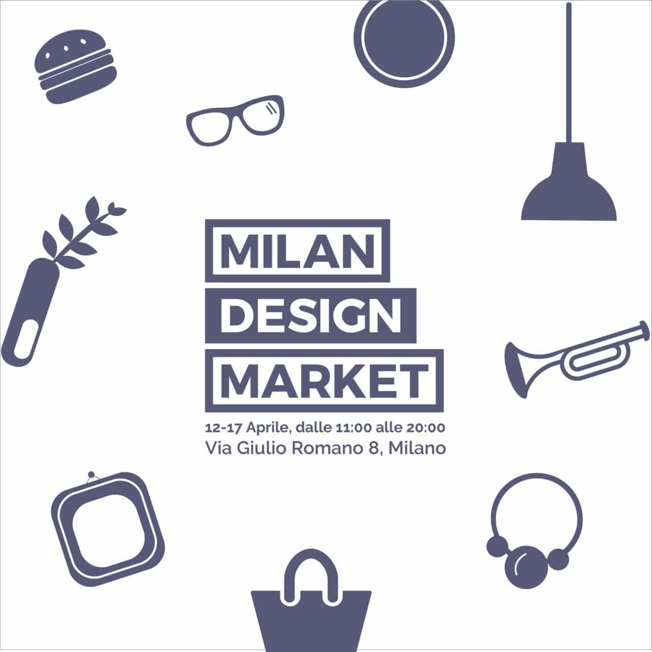 MILAN DESIGN MARKET: moda, design e food si incontrano al Fuorisalone
