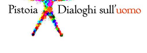 Pistoia: VII edizione di Pistoia – Dialoghi sull'uomo