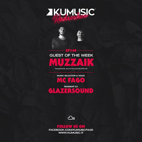 KUMUSIC Radioshow EP 148: Muzzaik, MC Fago (music selector), Glazersound (resident dj)