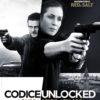 Nelle sale dal 4 maggio Codice Unlocked , un avvincente film di spionaggio