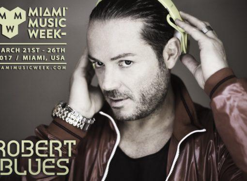 Robert Blues: due dj set alla Miami Music Week, poi St. Moritz e Snowland Livigno