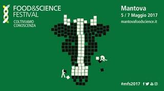 Food&Science Festival, prima edizione, a Mantova
