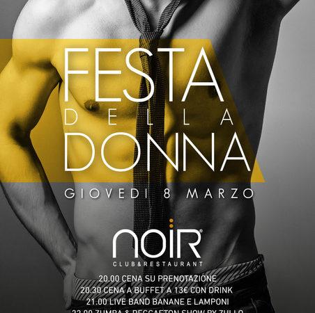 8 marzo: Festa della Donna @ Noir Club & Restaurant – Lissone (MB)