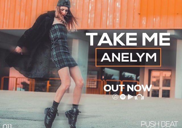 Anelym – Take Me (Push Beat Records)