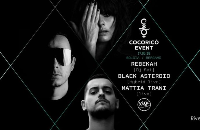 17/3 Cocoricò Event @ Bolgia Bergamo. In console Rebekah, Black Asteroid, Mattia Trani
