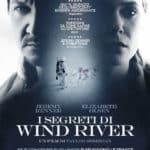 I Segreti di Wind River, un film thriller ...basato sui sentimenti