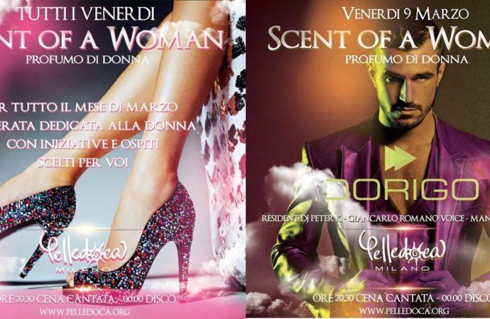 Pelledoca – Milano: 8 marzo, Scent of a Woman… ed un intero mese di party dedicati alle ragazze