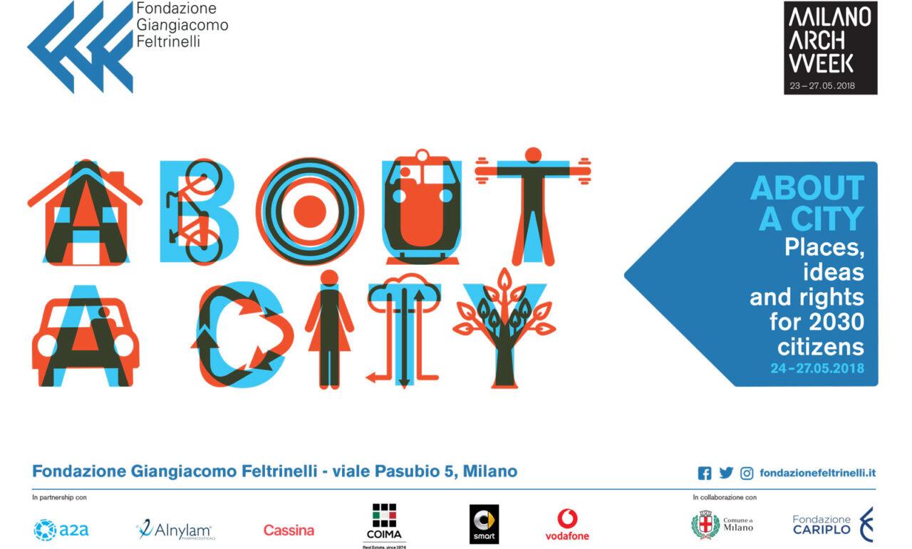 Presso laFondazione Giangiacomo Feltrinelli About a City, la quattro giorni dedicata alla trasformazione della città contemporanea