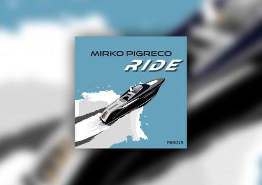Mirko Pigreco, esce Ride EP (Petra Beat Records)