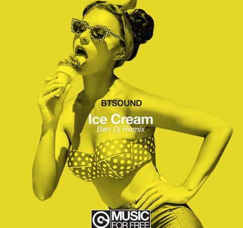 Btsound – Ice Cream (Ben Dj Remix)