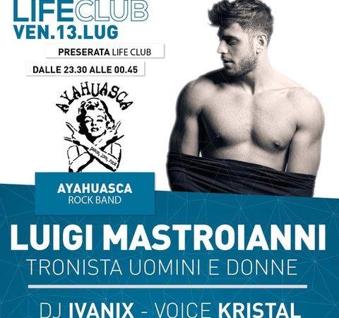 13 luglio '18: Mastroianni (Uomini e Donne) @ Life Club – Rovetta