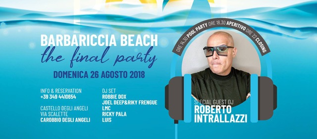 The Final Party al Barbariccia Beach – Carobbio (BG). Al mixer Roberto Intrallazzi