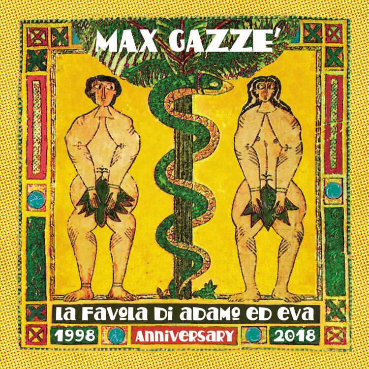 MAX GAZZE' la favola di Adamo ed Eva 1998-2018 anniversary edition