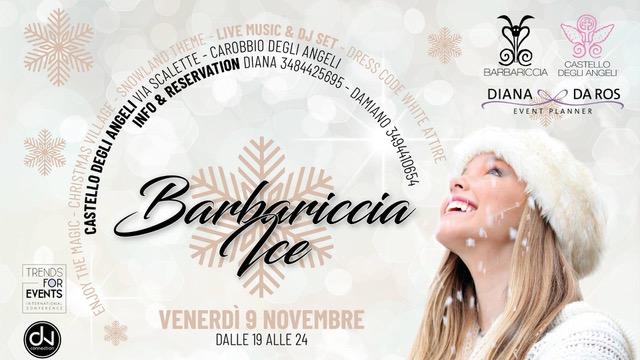 Barbariccia Ice Party @ Castello degli Angeli – Carobbio (BG)