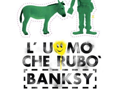 L'uomo che rubò Banksy, il film evento su un grande della Street Art