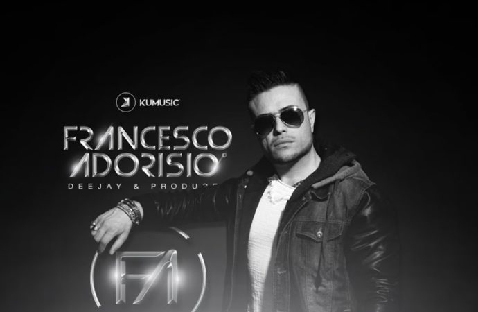 Il sound di Francesco Adorisio: House, Electro – Pop, Deep & Electronic
