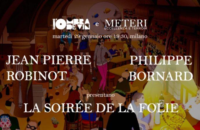 """METERI: a Milano una  serata con i """"folli"""" Robinot e Bornard"""
