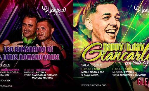 Pelledoca – Milano, 21/2 Aperitivo e Dance '80/'90; 22/2 Cena Cantata, Leo Bonarrivo (dj) & Loris Romano (voice) 23/2 Happy Birthday Giancarlo Romano!
