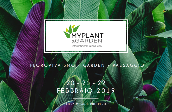 A Fiera Milano Rho la V edizione di Myplant & Garden  dal 20 al 22 febbraio  2019