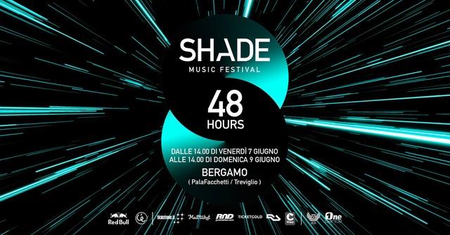 Shade Music Festival 2019: 48 Hours / Bergamo / 7 – 8 giugno