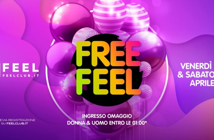 Feel Free, il 26 ed il 27 aprile @ Feel Club