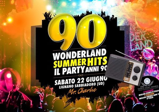 22/6 – 90 Wonderland @ Mr.Charlie – Lignano (UD)… e Quel Maledetto Charlino Dinner Show