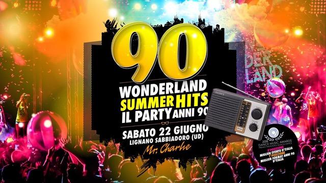 22/6 – 90 Wonderland @ Mr.Charlie – Lignano (UD)… e Quel Maledetto Charlino Dinner Show