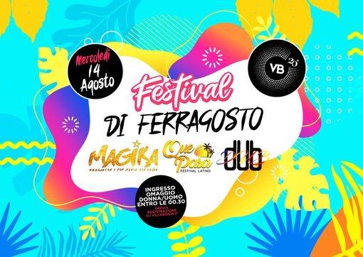 14/8 Festival di Ferragosto @ Villa Bonin: la notte più incandescente dell'estate 2019 con dUb, Magika, Que Pasa