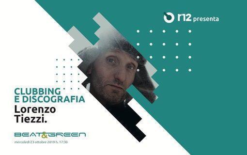 23/10 Lorenzo Tiezzi a r12 – Milano per Beat & Green, l'incontro che ti fanno conoscere i professionisti del music business
