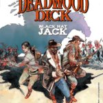 Sergio Bonelli Editore presenta Deadwood Dick, Black Hat Jack di Joe R. Lansdale.