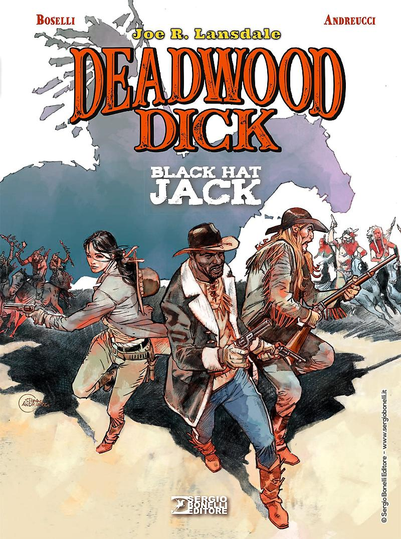 Sergio Bonelli Editore presentaDeadwood Dick,Black Hat Jackdi Joe R. Lansdale.