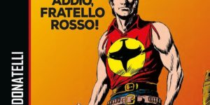 Sergio Bonelli Editore lancia Zagor Addio Fratello Rosso