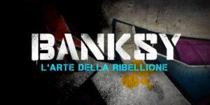 Banksy – l'arte della ribellione al cinema solo 26,27,28 0ttobre