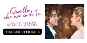 Quello che non so di te, film romantico al cinema dal 10 Giugno