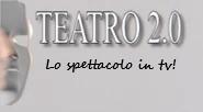 TEATRO 2.0 Live Streaming: la rassegna IERI E OGGI